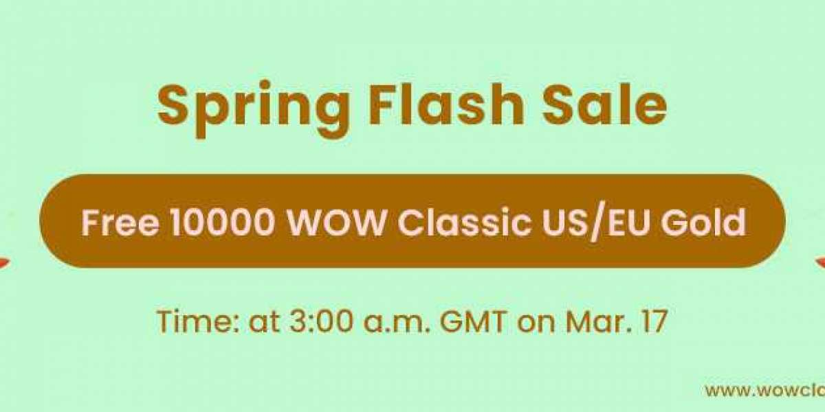 Free 10000 world of warcraft Classic buy gold cheap Coming for Spring Flash Sale March 17