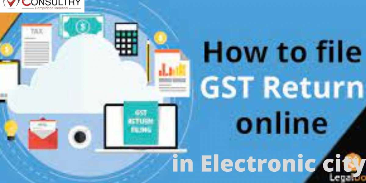 How to File GST Return Online for Taxpayers in Electronic City?