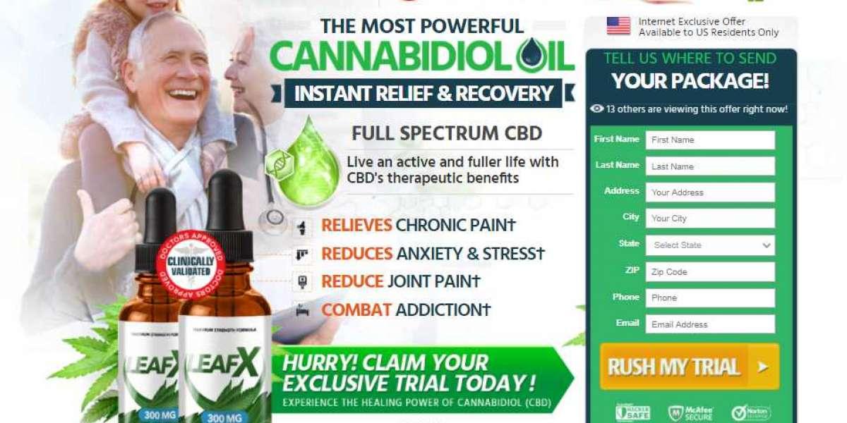 LeafX CBD Oil Reviews USA: Eliminate Chronic Pains