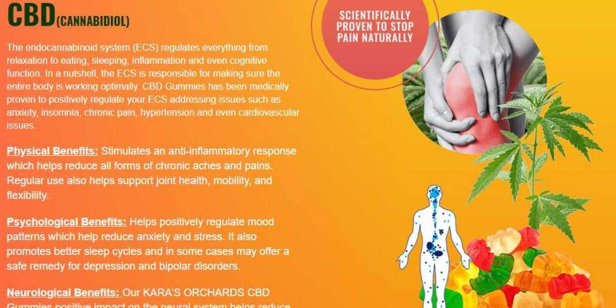 Kara's Orchards CBD Gummies UK Reviews – How Its Work?